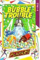 Bubble Trouble (Cassette) For The Commodore 16/Plus 4